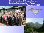 5th international symposium on process tomography in poland zakopane 2008