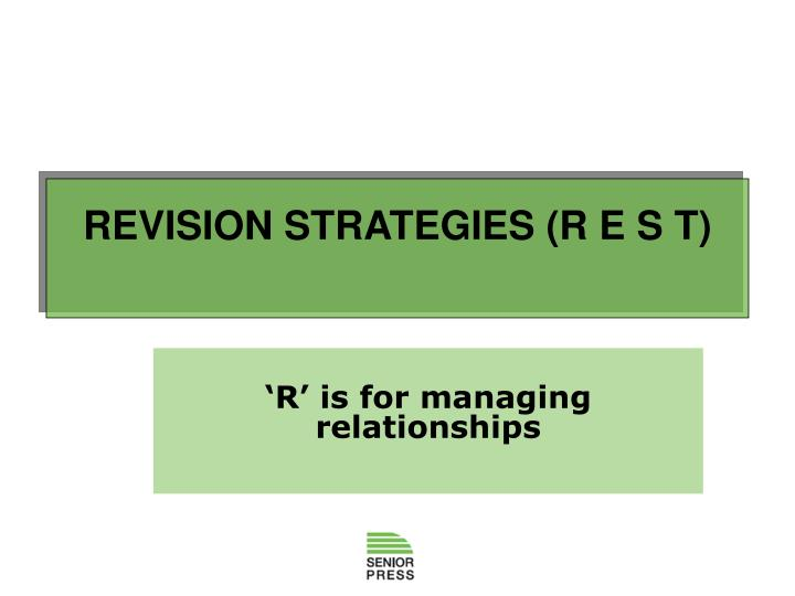 REVISION STRATEGIES (R E S T)