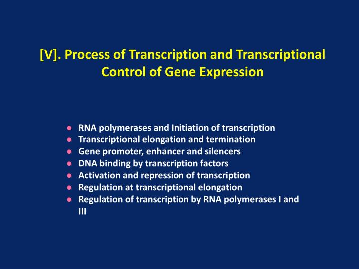 v process of transcription and transcriptional control of gene expression n.