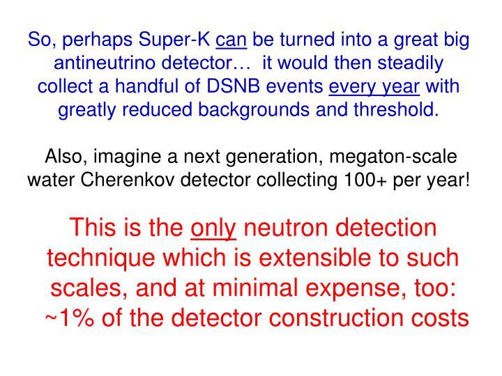 So, perhaps Super-K
