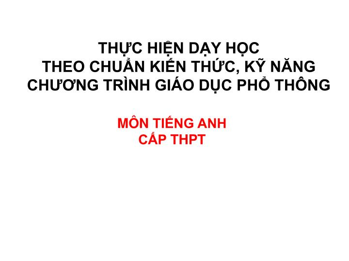th c hi n d y h c theo chu n ki n th c k n ng ch ng tr nh gi o d c ph th ng n.
