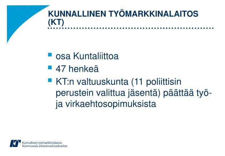 KUNNALLINEN TYÖMARKKINALAITOS (KT)