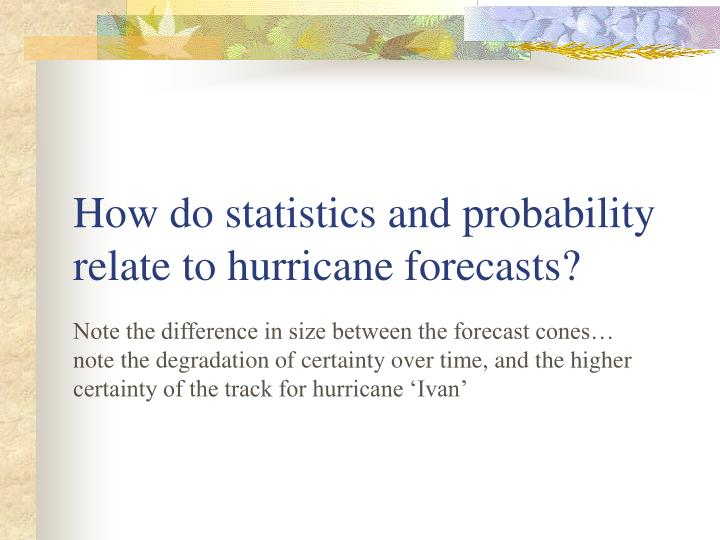 How do statistics and probability relate to hurricane forecasts?