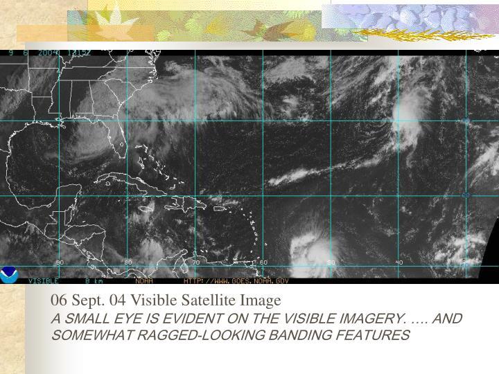06 Sept. 04 Visible Satellite Image