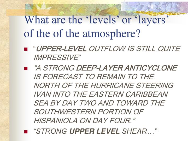 What are the 'levels' or 'layers' of the of the atmosphere?