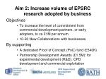 aim 2 increase volume of epsrc research adopted by business