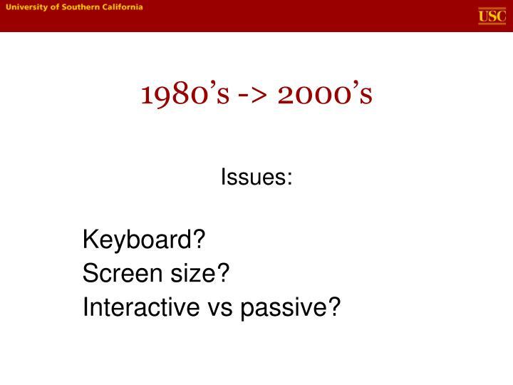 1980's -> 2000's