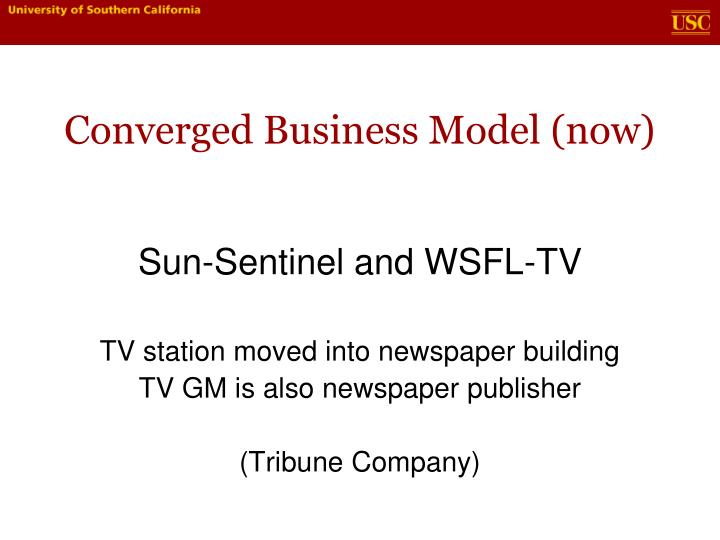 Converged Business Model (now)