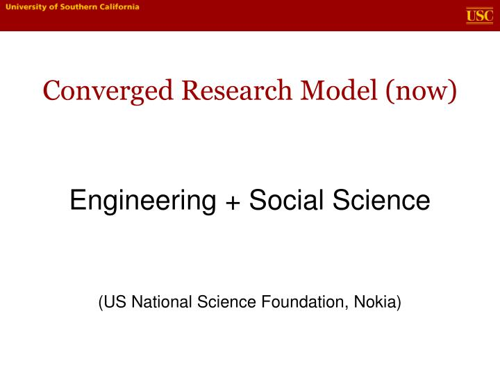 Converged Research Model (now)