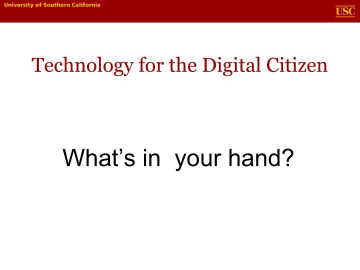 Technology for the Digital Citizen