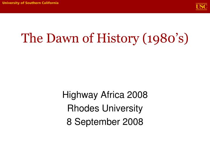 The dawn of history 1980 s
