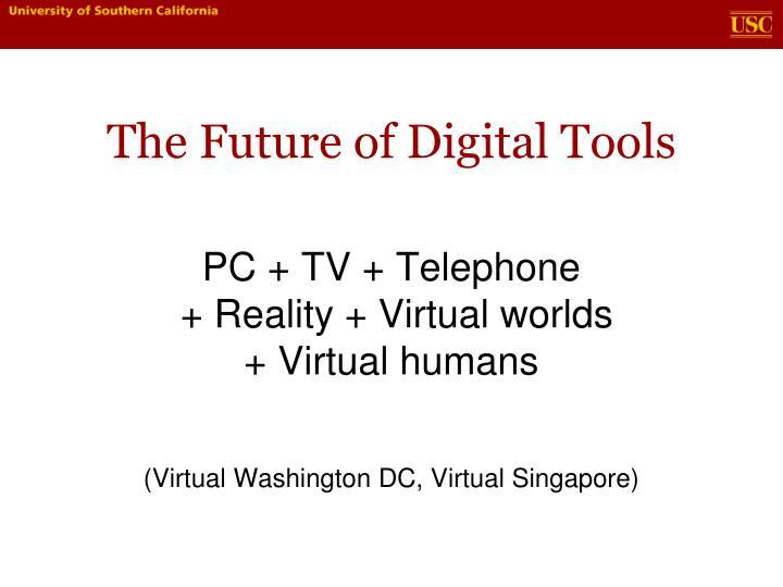 The Future of Digital Tools