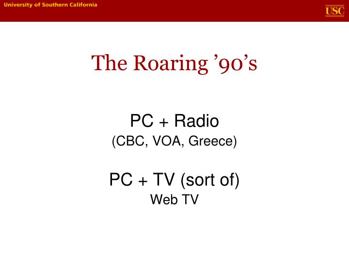 The Roaring '90's