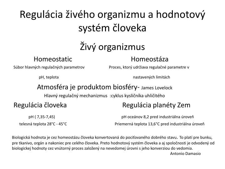 Regulácia živého organizmu a hodnotový systém človeka