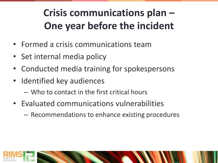 Crisis communications plan one year before the incident
