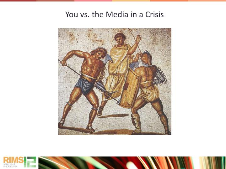 You vs. the Media in a Crisis