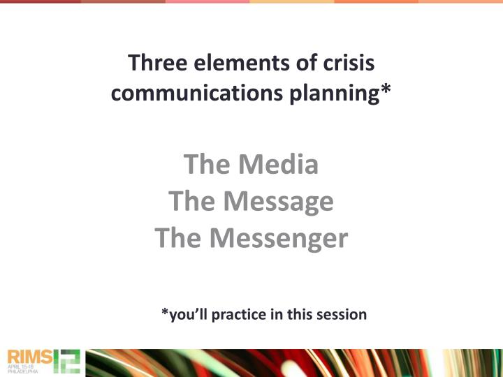 Three elements of crisis communications planning*
