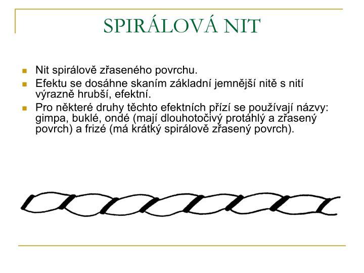 SPIRÁLOVÁ NIT