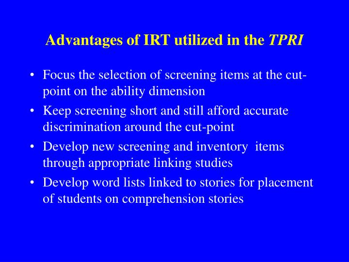 Advantages of IRT utilized in the