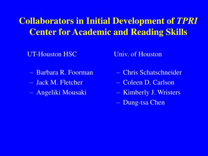 Collaborators in initial development of tpri center for academic and reading skills