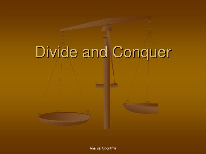 divide and conquer n.