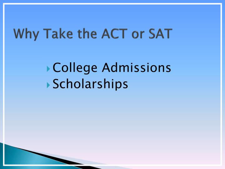 Why Take the ACT or SAT