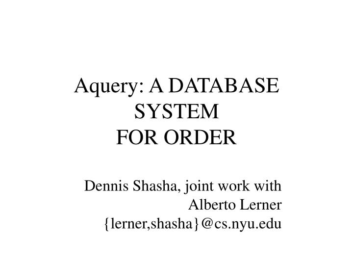 aquery a database system for order n.