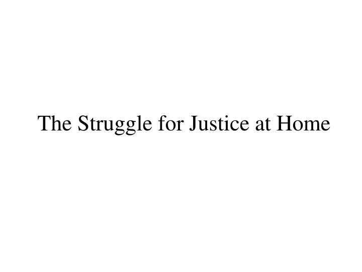 The Struggle for Justice at Home