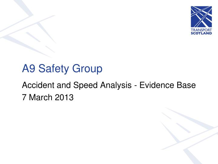 Accident and speed analysis evidence base 7 march 2013