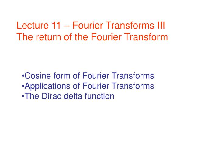 Lecture 11 – Fourier Transforms III
