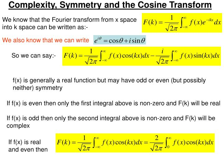 Complexity, Symmetry and the Cosine Transform