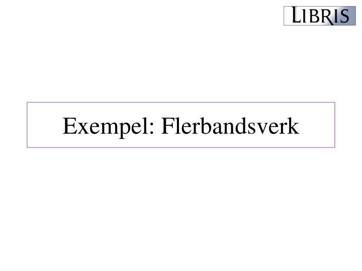 Exempel: Flerbandsverk