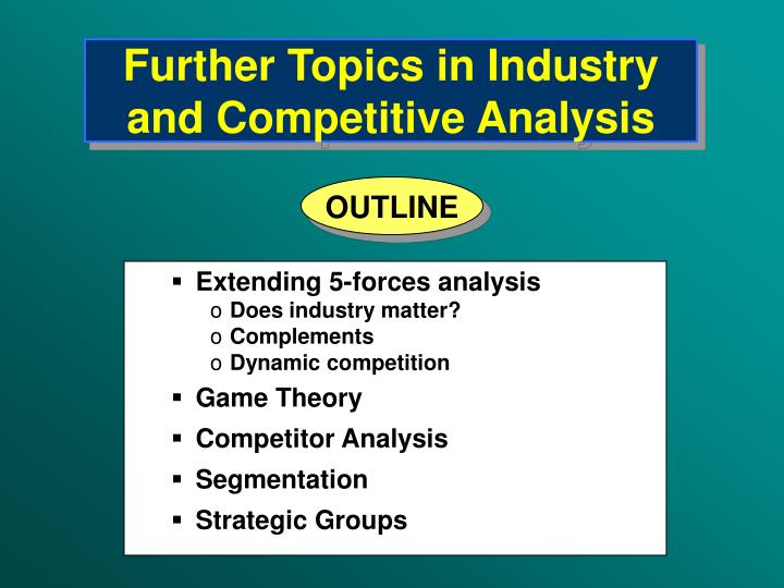 further topics in industry and competitive analysis n.