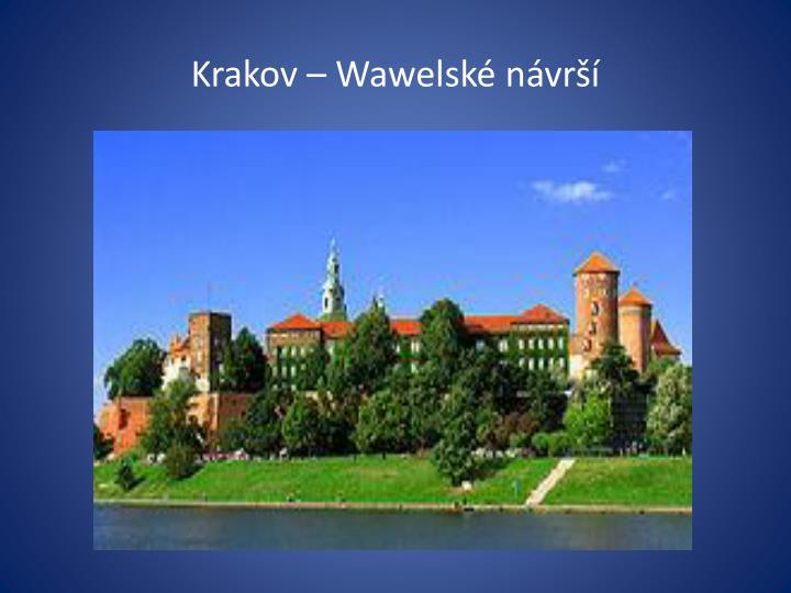 Krakov – Wawelské návrší