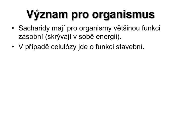 Význam pro organismus