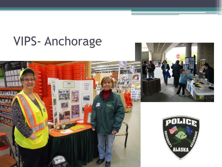VIPS- Anchorage