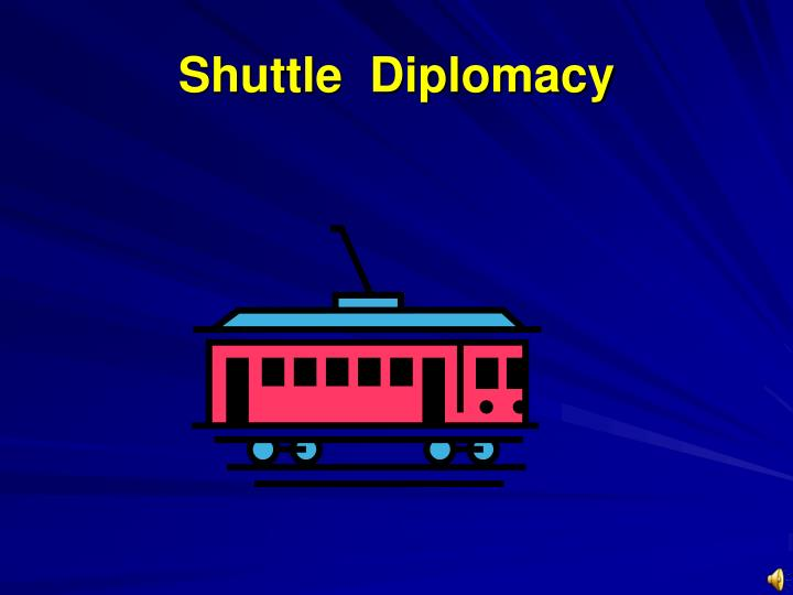 Shuttle  Diplomacy