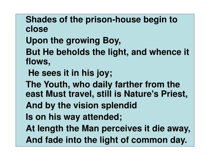 Shades of the prison-house begin to close