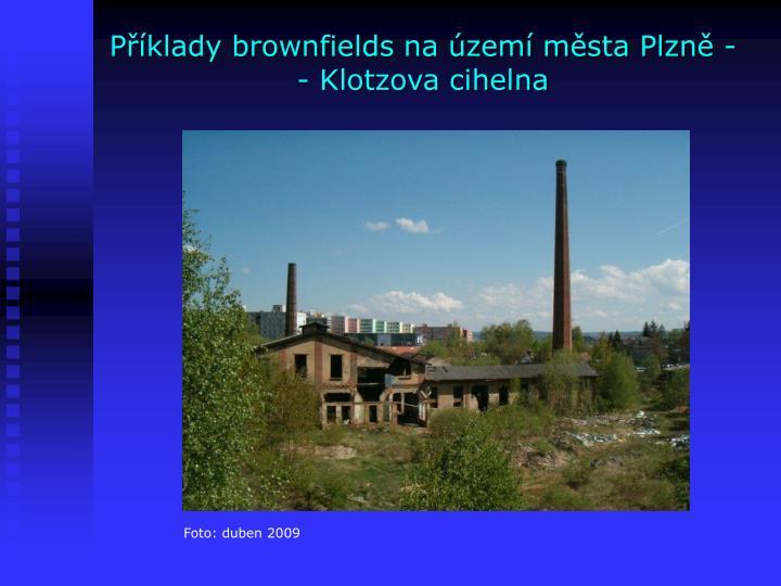 Příklady brownfields na území města Plzně - - Klotzova cihelna