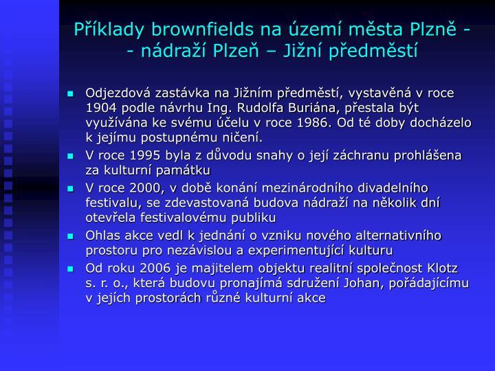 Příklady brownfields na území města Plzně - - nádraží Plzeň – Jižní předměstí