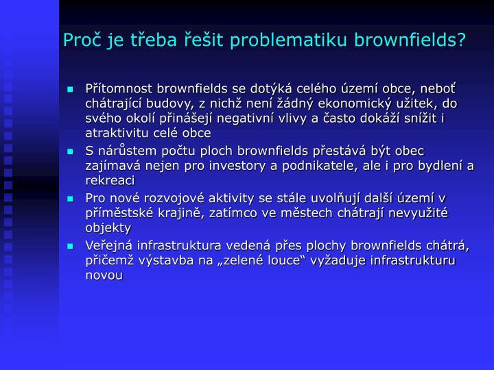 Proč je třeba řešit problematiku brownfields?