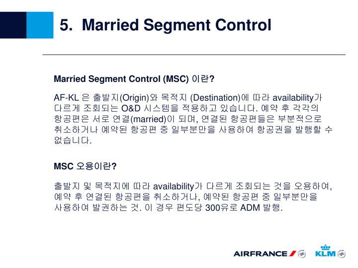 5.  Married Segment Control