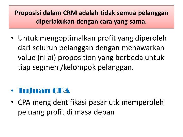 Proposisi dalam crm adalah tidak semua pelanggan diperlakukan dengan cara yang sama