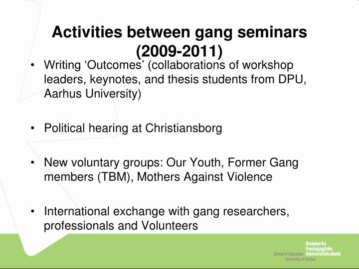 Activities between gang seminars (2009-2011)