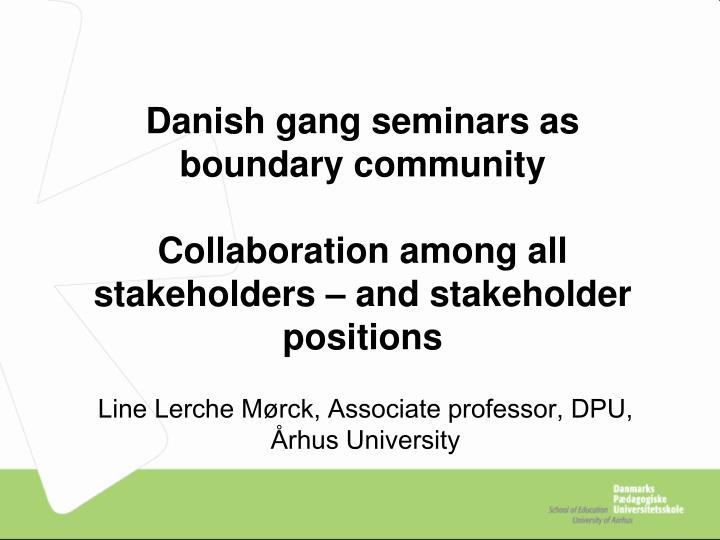 Danish gang seminars as boundary community