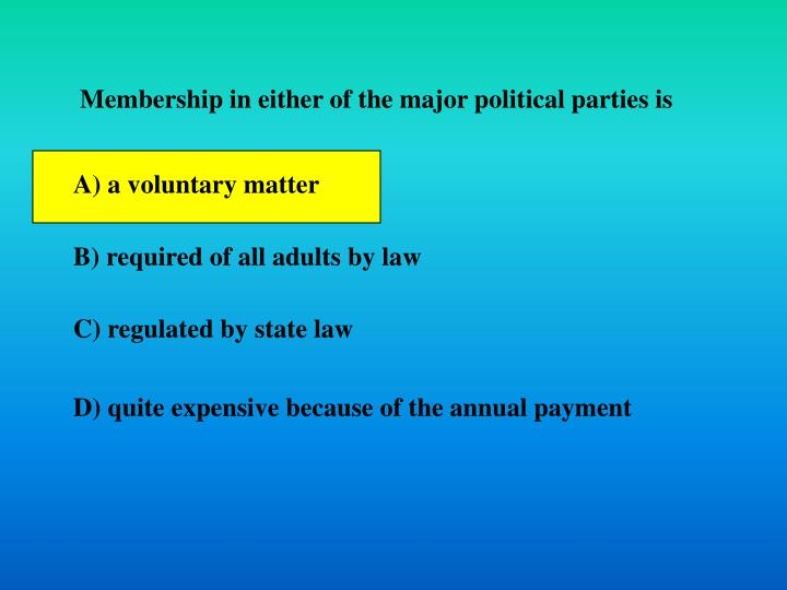 Membership in either of the major political parties is