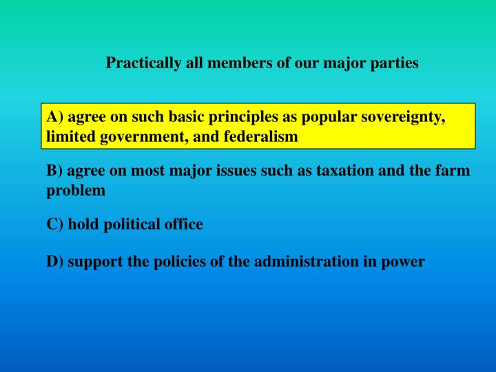 Practically all members of our major parties