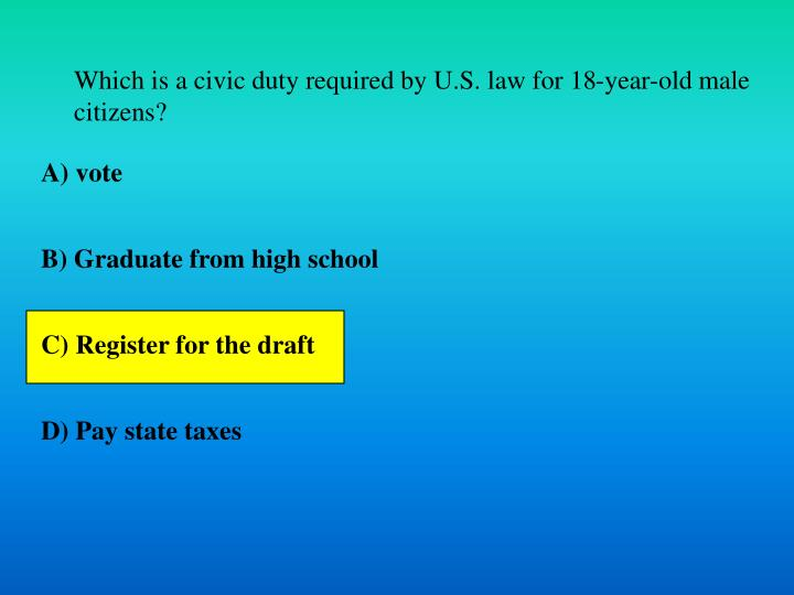 Which is a civic duty required by U.S. law for 18-year-old male citizens?