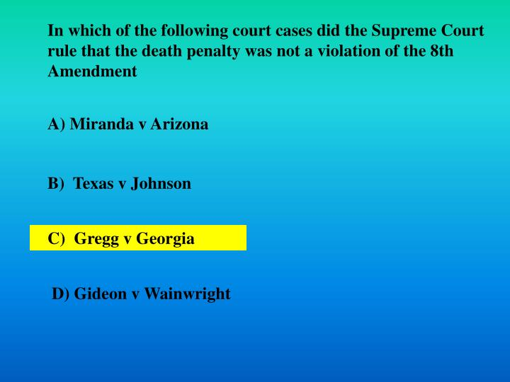 In which of the following court cases did the Supreme Court rule that the death penalty was not a violation of the 8th Amendment