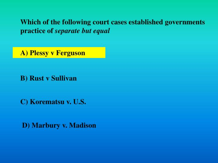 Which of the following court cases established governments practice of